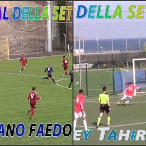 Stefano Faedo vs Wesley Tahiri, vota il goal più bello della settimana!!!